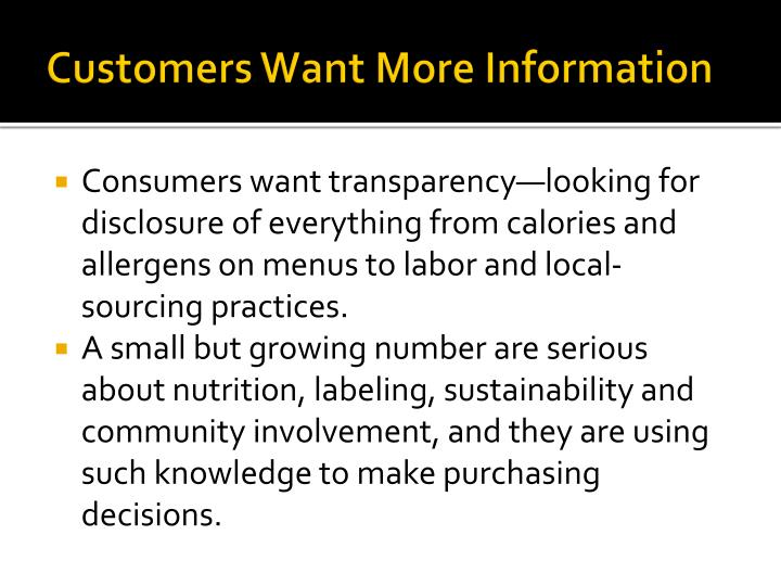 Customers Want More Information