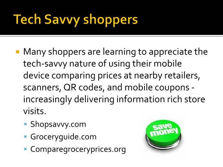 Tech Savvy shoppers