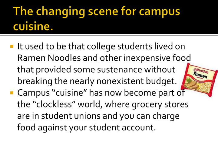 The changing scene for campus cuisine.