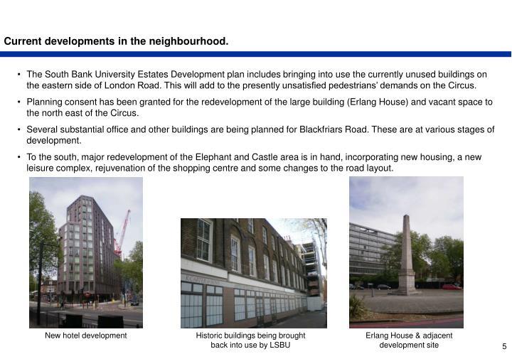 Current developments in the neighbourhood.