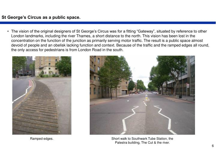 St George's Circus as a public space.