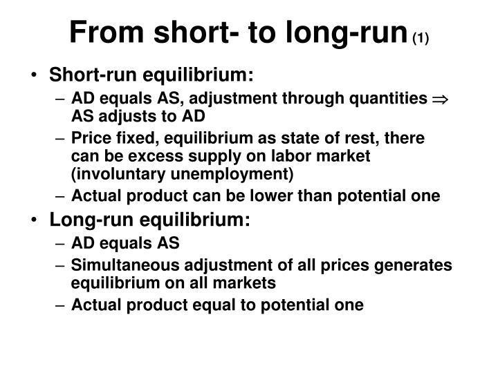 From short- to long-run