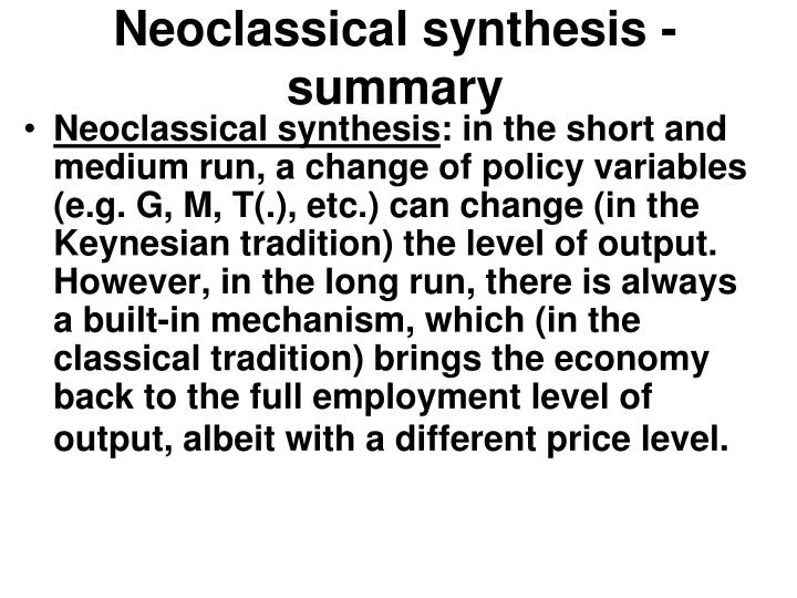 Neoclassical synthesis - summary