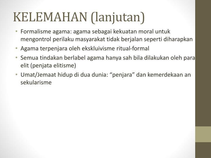 KELEMAHAN (lanjutan)