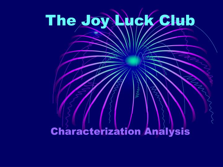 an analysis of the joy luck club Chinese diaspora: a study of amy tan's the joy luck club socio-cultural redemption in comparative literature 57 | page.