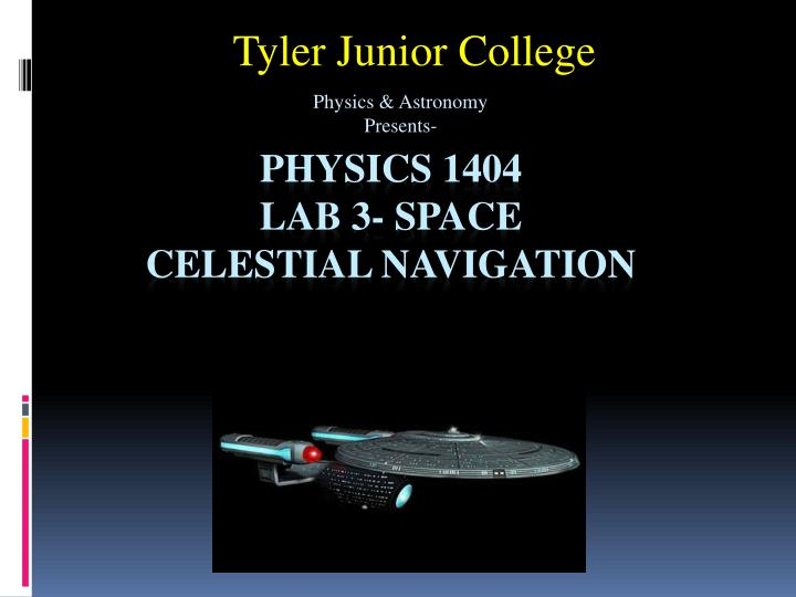 Ppt physics 1404 lab 3 space celestial navigation powerpoint.