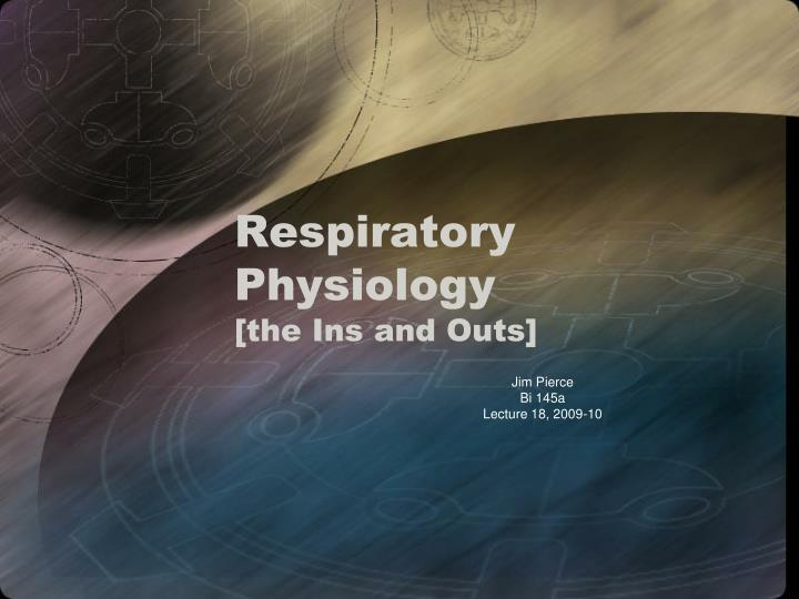 respiratory physiology the ins and outs n.