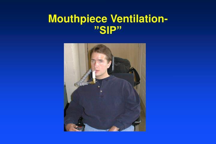 "Mouthpiece Ventilation-""SIP"""