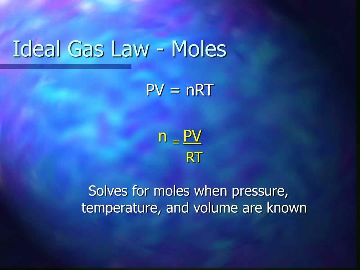 Ideal Gas Law - Moles
