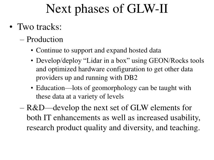 Next phases of GLW-II
