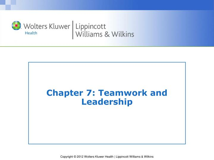 Chapter 7 teamwork and leadership