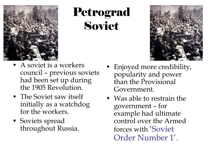 A soviet is a workers council – previous soviets had been set up during the 1905 Revolution.