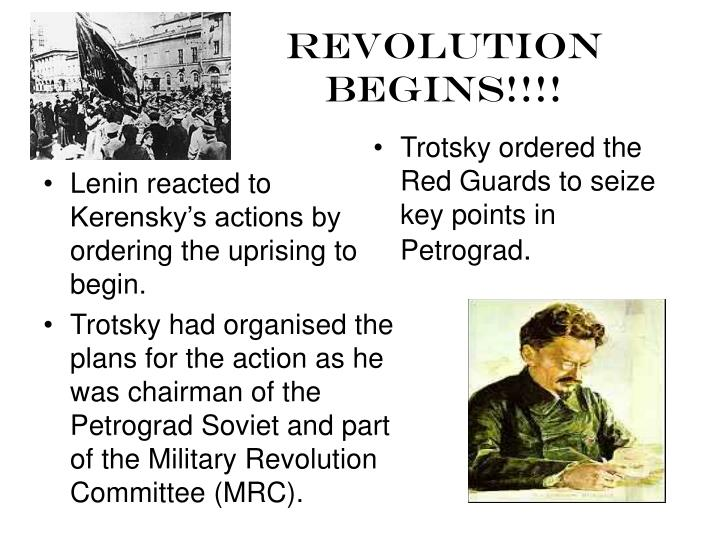 Lenin reacted to Kerensky's actions by ordering the uprising to begin.