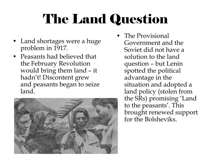 Land shortages were a huge problem in 1917.