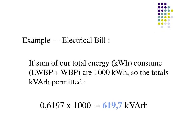 Example --- Electrical Bill :