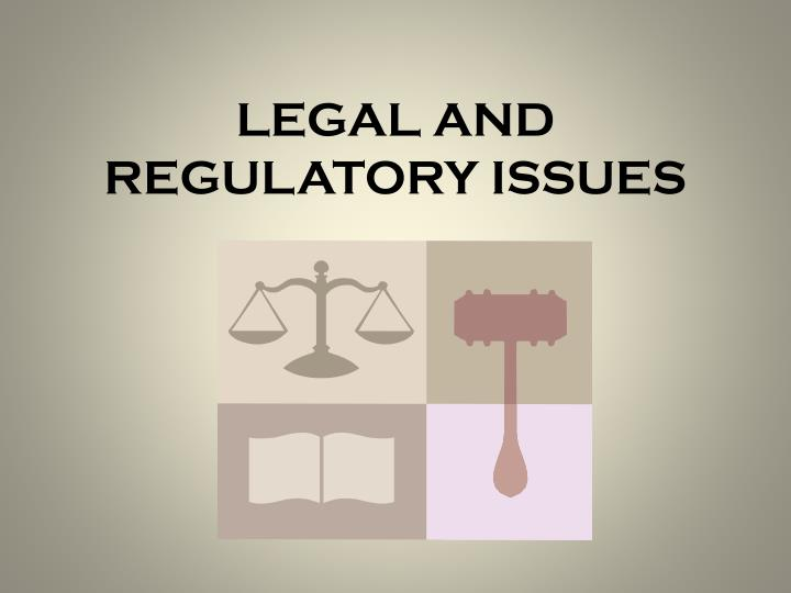 legal ethical and regulatory issues for We've not thought through the legal and ethical disruption to understand and get ahead of the types of ethical, legal and regulatory issues that will.