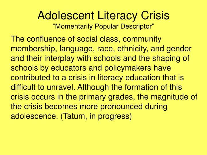 Adolescent literacy crisis momentarily popular descriptor