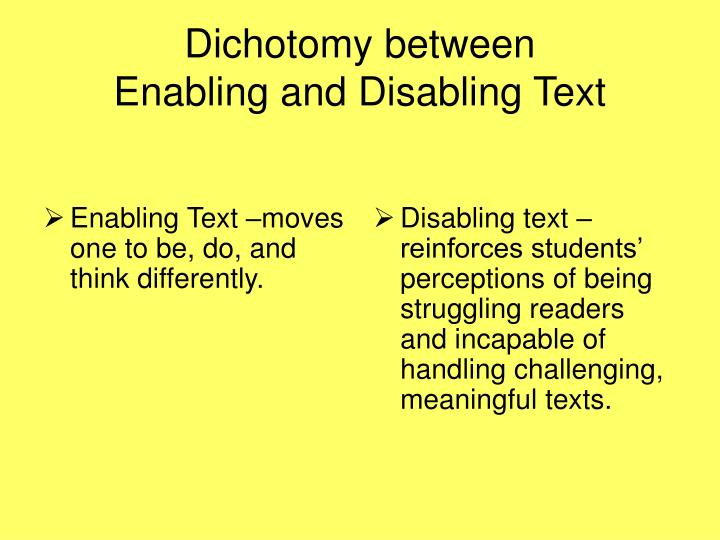 Enabling Text –moves one to be, do, and think differently.