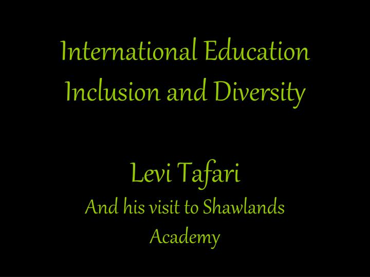 Ppt International Education Inclusion And Diversity Levi