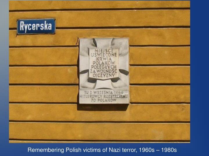 Remembering Polish victims of Nazi terror, 1960s – 1980s