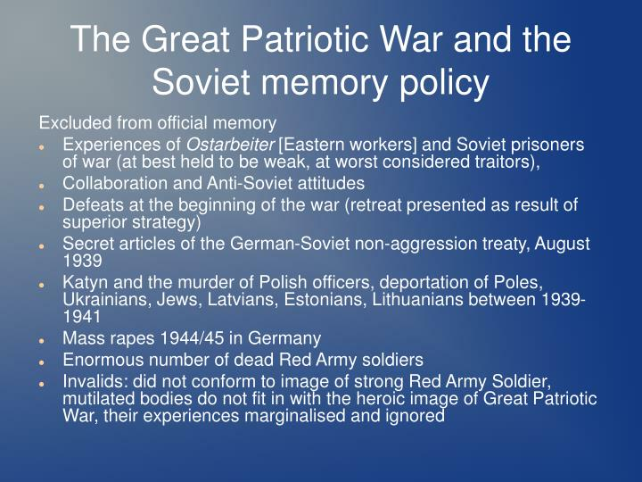 The Great Patriotic War and the Soviet memory policy