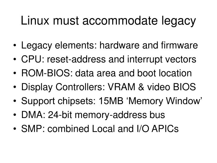 Linux must accommodate legacy