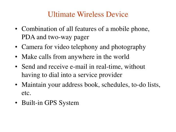 Ultimate Wireless Device