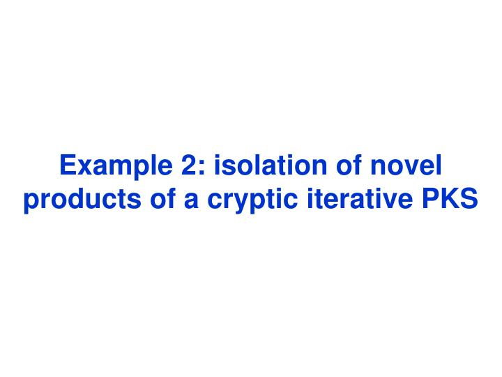 Example 2: isolation of novel