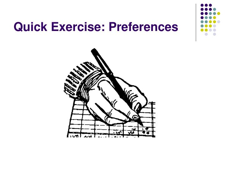 Quick Exercise: Preferences