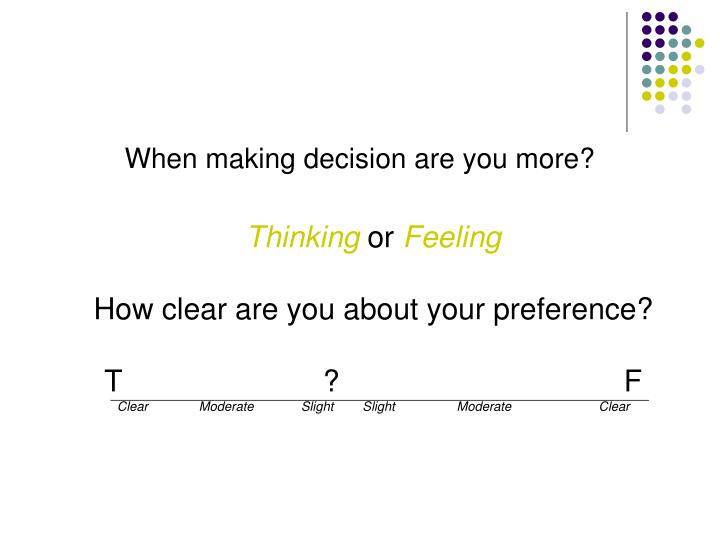 When making decision are you more?