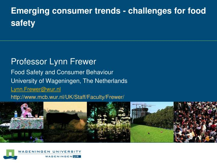 emerging consumer trends challenges for food safety n.