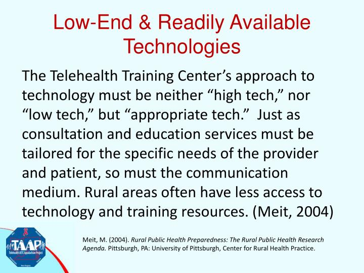Low-End & Readily Available Technologies