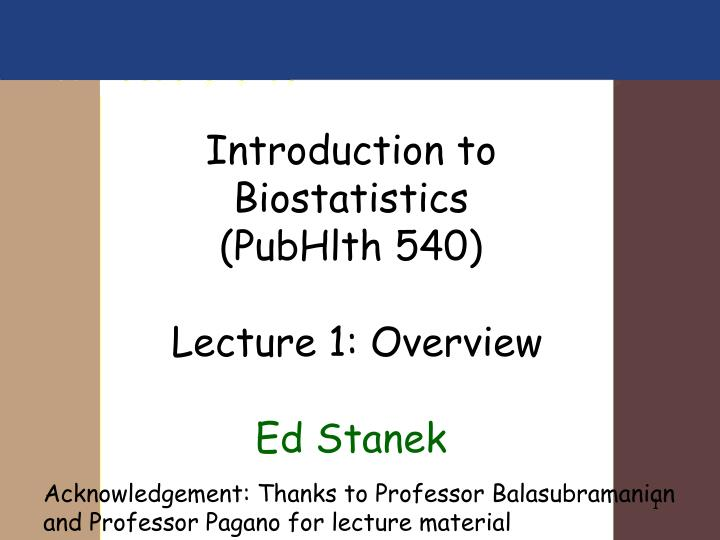 PPT - Introduction to Biostatistics (PubHlth 540) Lecture 1