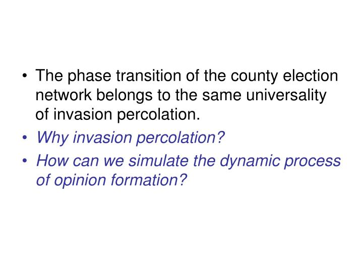 The phase transition of the county election network belongs to the same universality of invasion percolation.