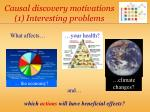 causal discovery motivations 1 interesting problems