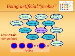 using artificial probes1