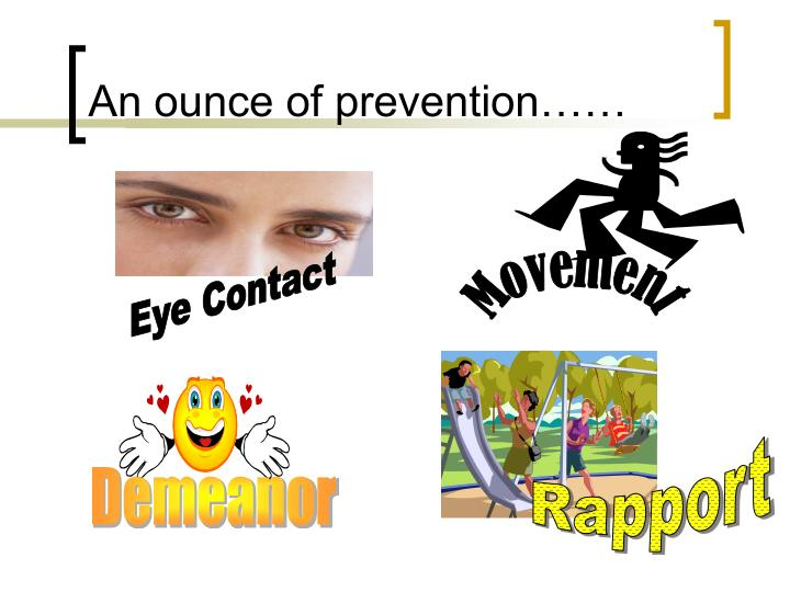 An ounce of prevention……