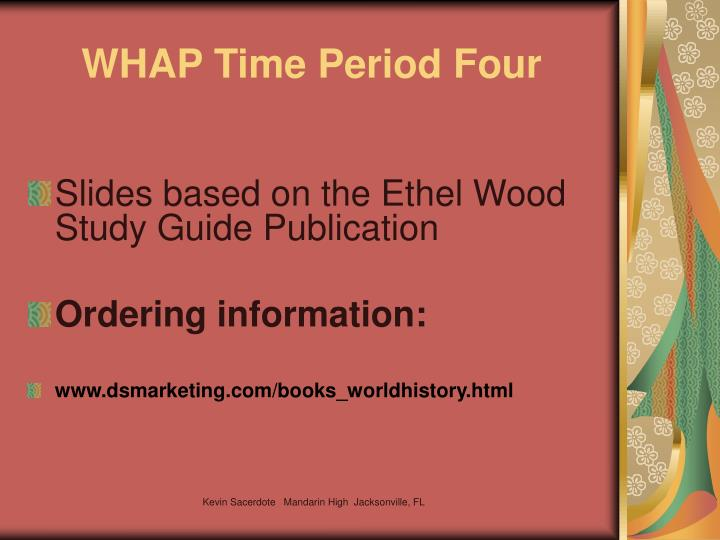 Whap time period four