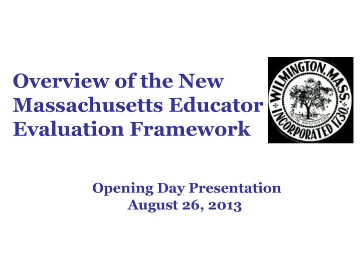 overview of the new massachusetts educator evaluation framework n.