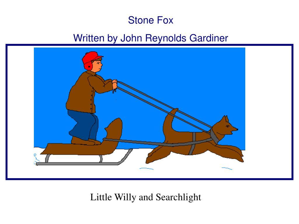 ppt stone fox written by john reynolds gardiner powerpoint