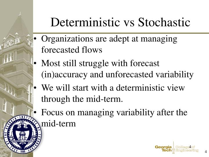 Organizations are adept at managing forecasted flows
