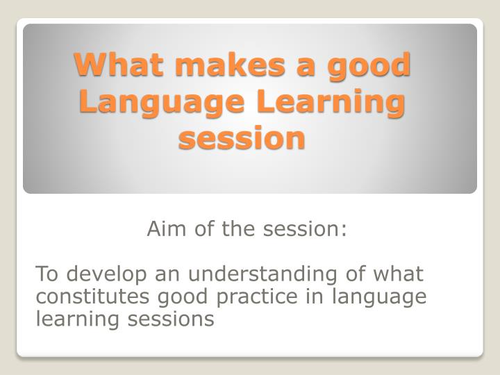 what makes a good language learning session n.