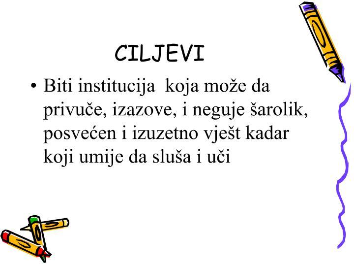 CILJEVI