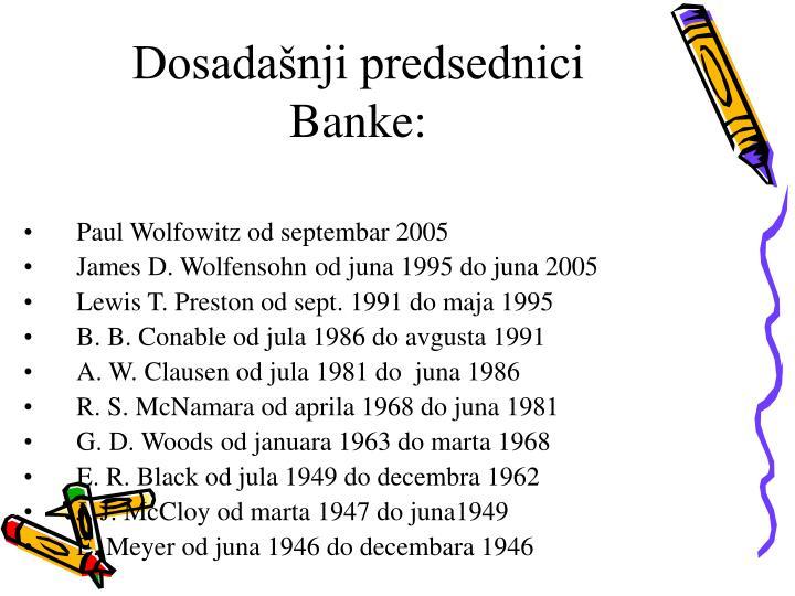 Dosadašnji predsednici Banke: