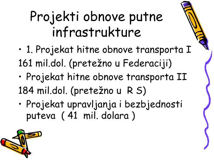 Projekti obnove putne infrastrukture