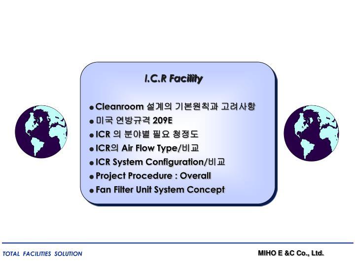 I.C.R Facility