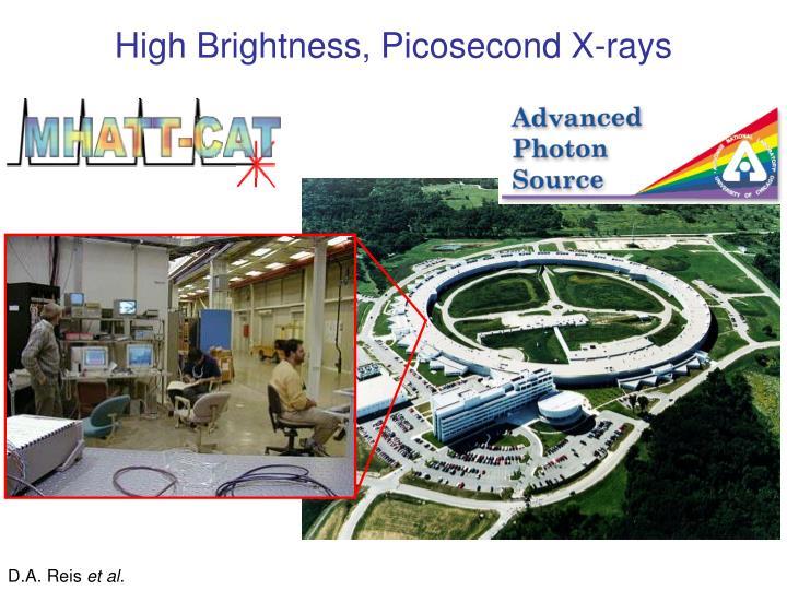 High Brightness, Picosecond X-rays