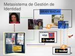 metasistema de gesti n de identidad