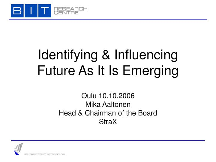 identifying influencing future as it is emerging n.