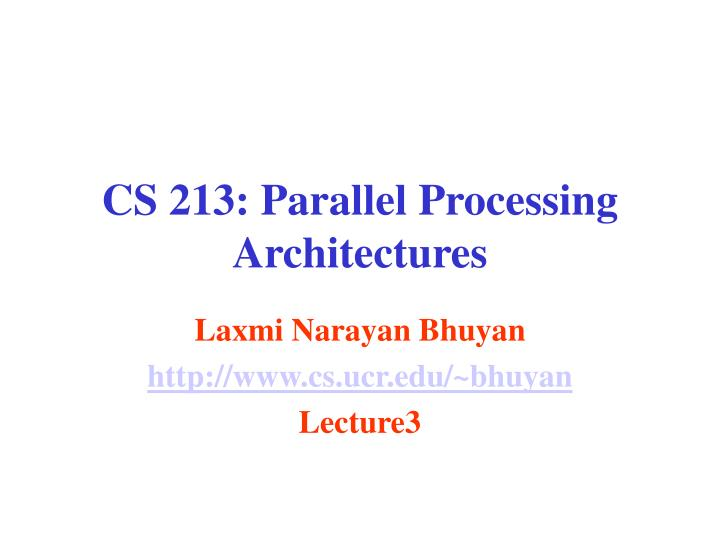 cs 213 parallel processing architectures n.